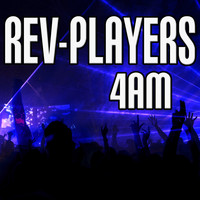 Rev-Players - 4AM