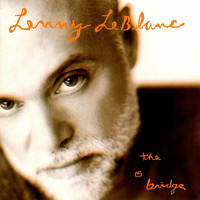 Lenny LeBlanc - The Bridge