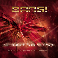 Bang! - Shooting Star (Vocal Hardcore Anthems)