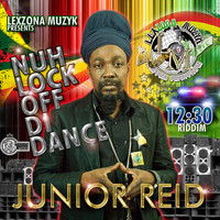 Junior Reid - Nuh Lock off DI Dance