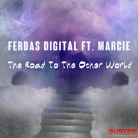Ferdas Digital - The Road To the Other World (feat. Marcie)