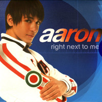 AaRON - Right Next to Me