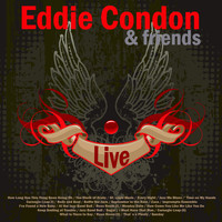 Eddie Condon - Eddie Condon and Friends (Live)