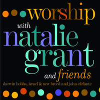 Natalie Grant - Worship With Natalie Grant & Friends