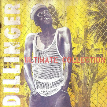 Dillinger - Ultimate Collection
