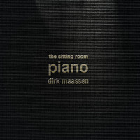Dirk Maassen - The Sitting Room Piano (Chapter I)
