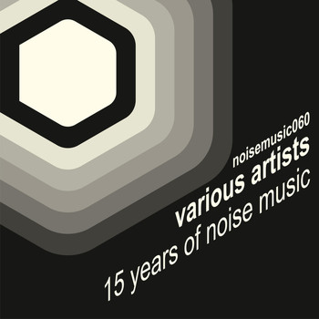 Various Artists - 15 Years of Noise Music