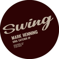 Mark Henning - Soul Catcher EP