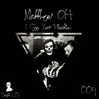 Matthew Oh - I See Your Fixation