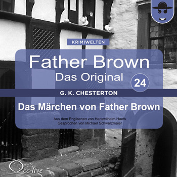 Michael Schwarzmaier - Father Brown 24 - Das Märchen von Father Brown (Das Original)