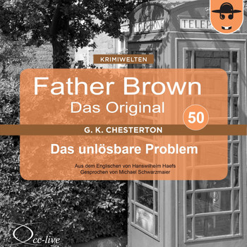 Michael Schwarzmaier - Father Brown 50 - Das unlösbare Problem (Das Original)