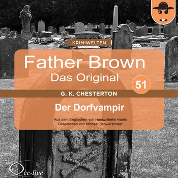 Michael Schwarzmaier - Father Brown 51 - Der Dorfvampir (Das Original)