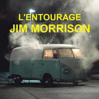 L'Entourage - Jim Morrison (Explicit)