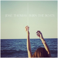 Jesse Thomas - Burn The Boats