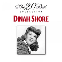 Dinah Shore - The 20 Best Collection: Dinah Shore