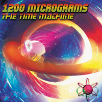 1200 Micrograms - The Time Machine