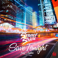 Sergey Smile - Save Tonight