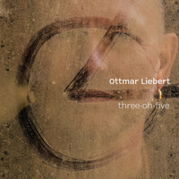 Ottmar Liebert - Three-Oh-Five