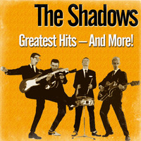 The Shadows - Greatest Hits – and More!