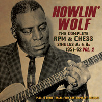 Howlin' Wolf - The Complete RPM & Chess Singles A's & B's 1951-62, Vol. 2