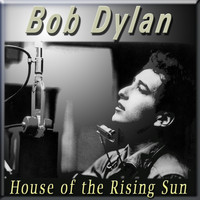 Bob Dylan - House of the Rising Sun