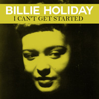 Billie Holiday - I Can't Get Started