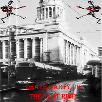 Death Party UK - The Last Ride