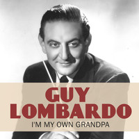 Guy Lombardo - I'm My Own Grandpa