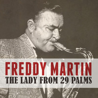 Freddy Martin - The Lady from 29 Palms