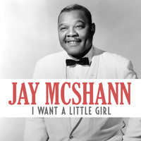 Jay McShann - I Want a Little Girl