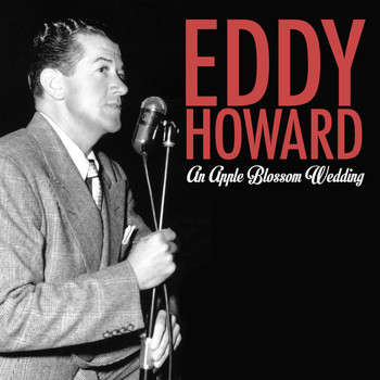 Eddy Howard - An Apple Blossom Wedding