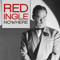 Red Ingle - Nowhere