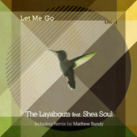 The Layabouts - Let Me Go (feat. Shea Soul)
