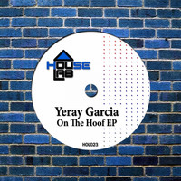 Yeray Garcia - On The Hoof EP