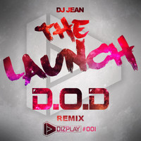 DJ Jean - The Launch - The D.O.D Remix