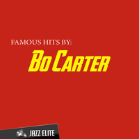 Bo Carter - Famous Hits by Bo Carter