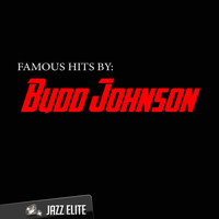 Budd Johnson - Famous Hits by Budd Johnson