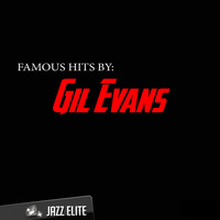 Gil Evans - Famous Hits by Gil Evans