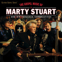 Marty Stuart And His Fabulous Superlatives - The Gospel Music Of Marty Stuart (Live)