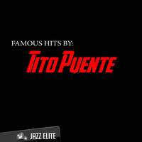 Tito Puente - Famous Hits by Tito Puente