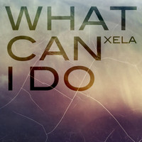 Xela - What Can I Do