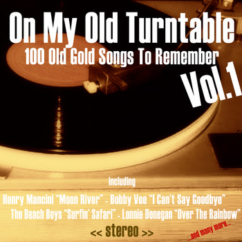 Various Artists - On My Old Turntable, Vol. 1 (100 Old Gold Songs to Remember)