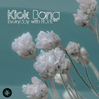 Kick Bong - Every Day with Hope