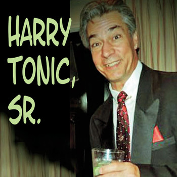 Rob Rio - Harry Tonic, Sr.
