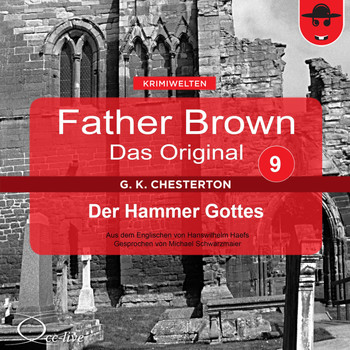 Michael Schwarzmaier - Father Brown 09 - Der Hammer Gottes (Das Original)