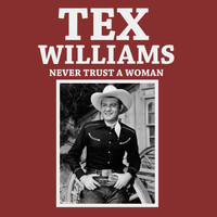 Tex Williams - Never Trust a Woman