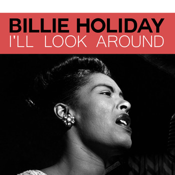 Billie Holiday - I'll Look Around