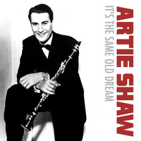 Artie Shaw - It's the Same Old Dream