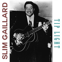Slim Gaillard - Tip Light