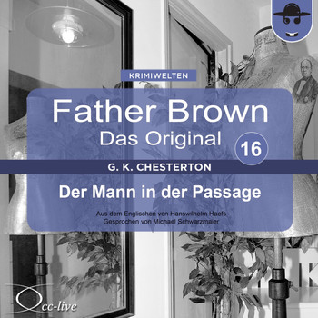 Michael Schwarzmaier - Father Brown 16 - Der Mann in der Passage (Das Original)